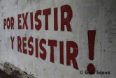 To Exist and Resist